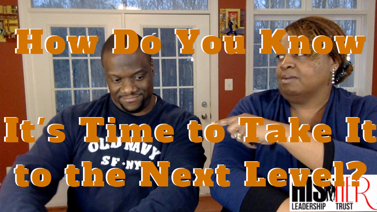 How Do You Know It's Time to Take It to the Next Level?