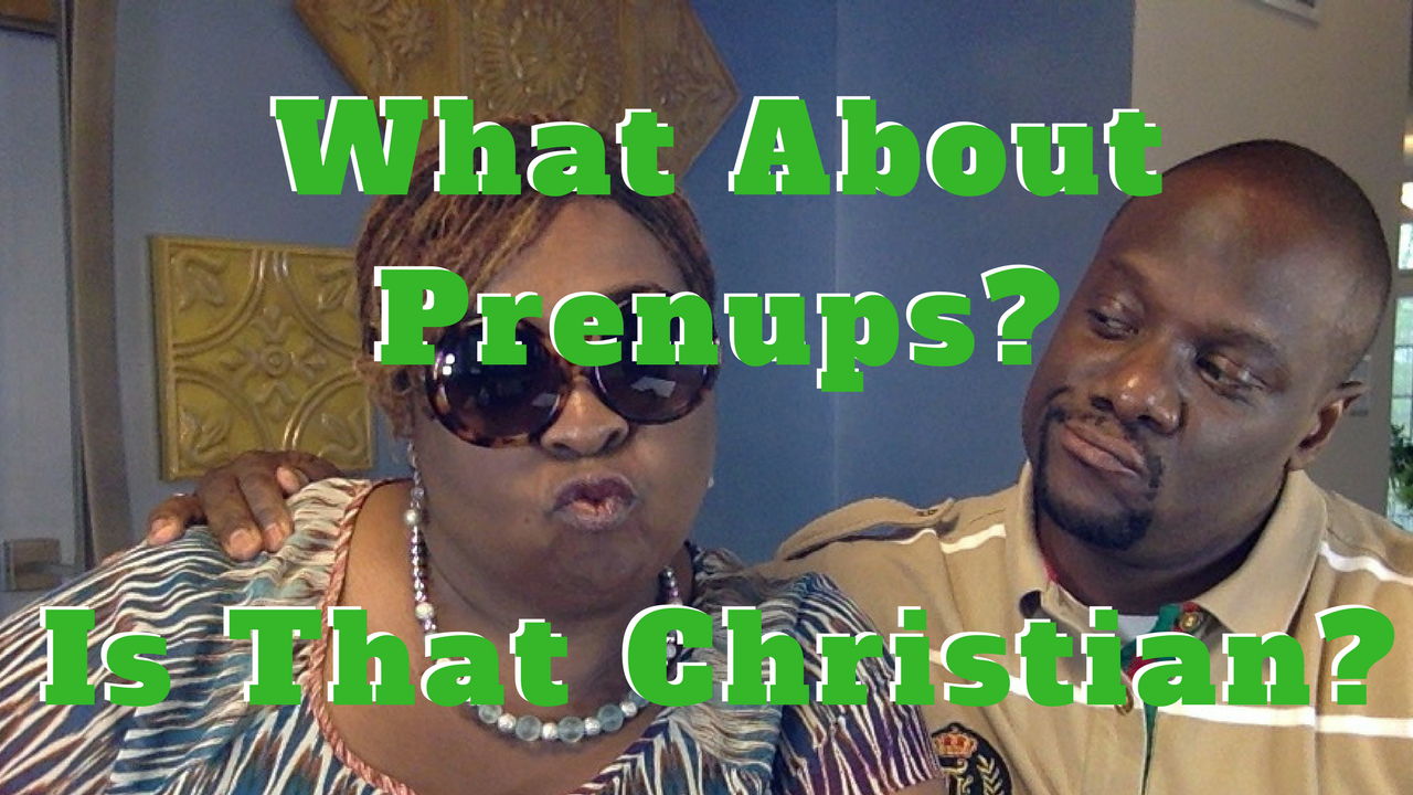 What About Prenups? Is that Christian?