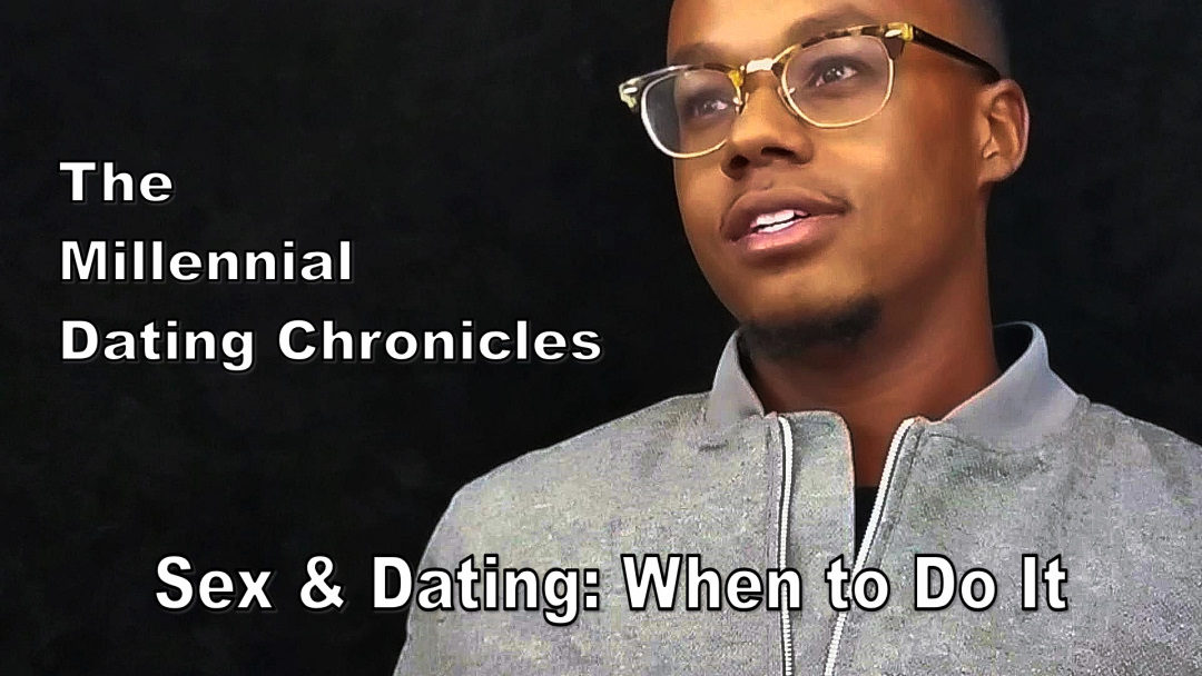 Sex & Dating: When to Do It